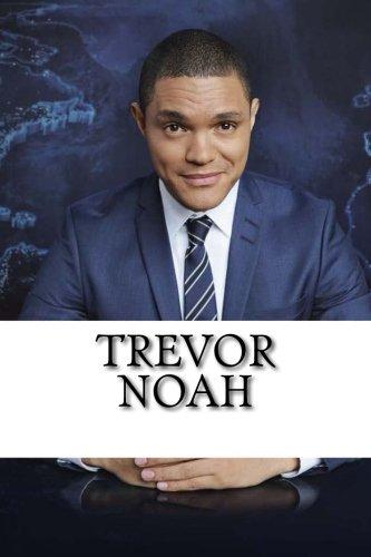Trevor Noah  A Biography