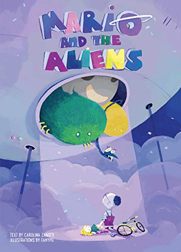Mario and the Aliens (Happy Fox Books) Charmingly Illustrated Children's Picture Book Teaches Kids to Have Fun with Real Toys Like Bikes, Balls, and Dolls Instead of Computers and Electronics