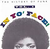 In Yo' Face! The History of Funk, Vol. 1