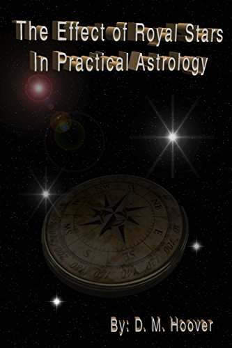 The Effect of Royal Stars In Practical Astrology