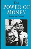The Power of Money, van Dormael, Armand, 0814787916