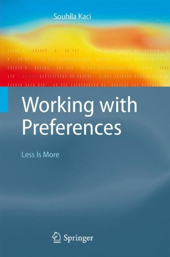 Working with Preferences: Less Is More (Cognitive Technologies)