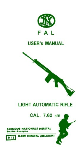 FN FAL Assault Rifle Manual (LIGHT AUTOMATIC RIFLE CAL. 7.62) FACSIMILE IN ENGLISH