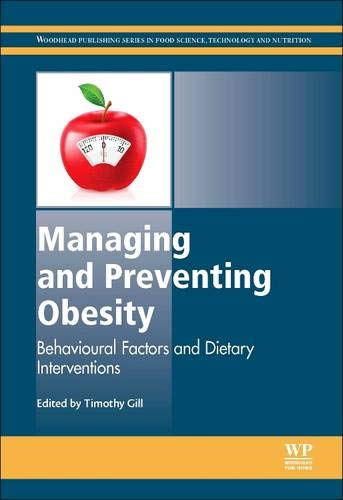 Managing and Preventing Obesity: Behavioural Factors and Dietary Interventions (Woodhead Publishing Series in Food Scien