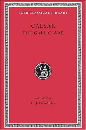 Download Caesar: The Gallic War (Loeb Classical Library) PDF