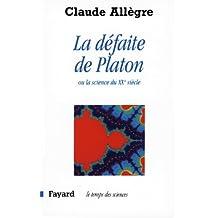 La Défaite de Platon : Ou la science du XXe siècle (Temps des sciences) (French Edition)