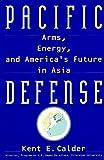 Pacific Defense, Kent E. Calder, 0688137385
