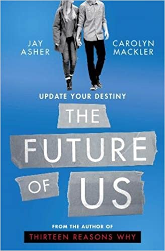 The Future of Us: Amazon.es: Jay Asher, Carolyn Mackler: Libros en idiomas extranjeros