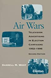 Air Wars: Television Advertising in Election Campaigns, 1952-1996