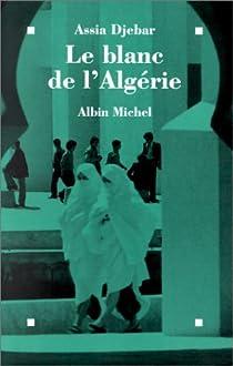 Le blanc de l'Algérie par Djebar