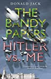 Hitler Vs Me (The Bandy Papers Book 8) (Bandy Papers 8)