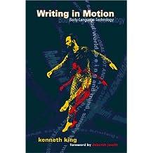 Writing in Motion: Bodyx2014;Languagex2014;Technology