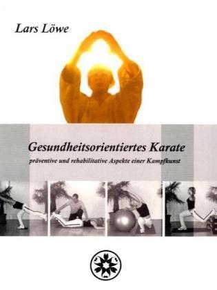 Gesundheitsorientiertes Karate: Präventive und rehabilitative Aspekte einer Kampfkunst