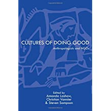Cultures of Doing Good: Anthropologists and NGOs