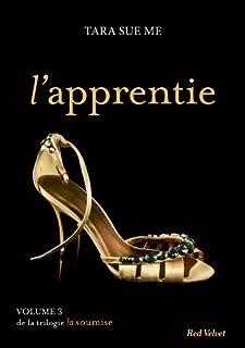 La soumise 03 : L'apprentie, Me, Tara Sue