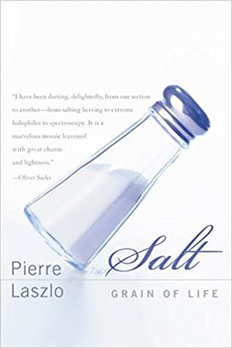 Salt: Grain of Life by Pierre Laszlo (2002-06-04)