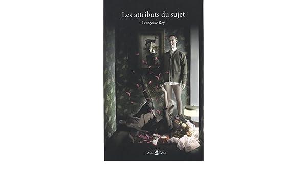 Les attributs du sujet : Ou Les couilles de Piotr Les jardins de Priape: Amazon.es: Françoise Rey: Libros en idiomas extranjeros