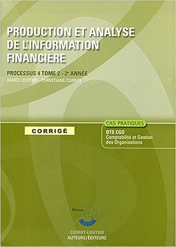 Lire Production et analyse de l'information financière Tome 2 : Processus 4 du BTS CGO 2e année; Cas pratiques; Corrigé pdf ebook
