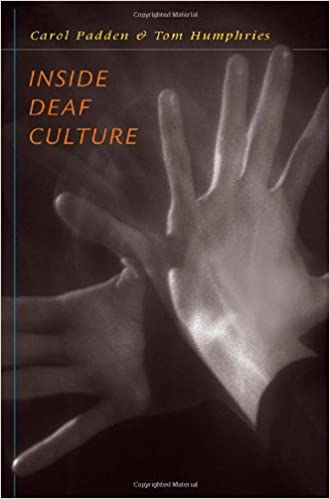 inside deaf culture carol a padden tom l humphries  inside deaf culture first edition us first printing edition