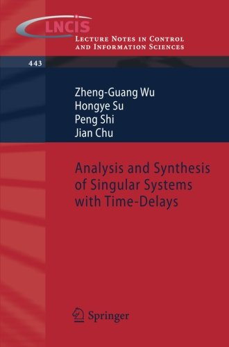 Analysis and Synthesis of Singular Systems with Time-Delays (Lecture Notes in Control and Information Sciences)
