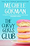 The Curvy Girls Club: The hilarious fresh romcom about best friends and living life to the fullest (Confidence is the New Black Book 1)