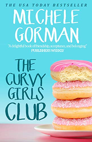 The Curvy Girls Club: The hilarious romcom about best friends and muffin tops (Confidence is the New Black Book 1) (Funny Sorry Images For Best Friend)