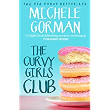 The Curvy Girls Club: The hilarious romcom about best friends and muffin tops (Confidence is the New Black Book 1)