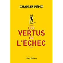 Les vertus de l'échec (French Edition)