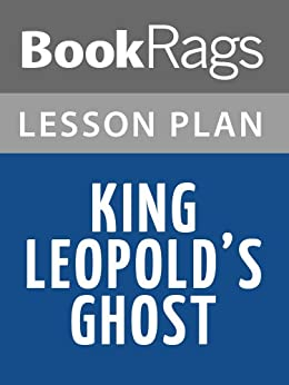 king leopolds ghost essay Name institution course instructor date king leopold's ghost adam hochschild published the book 'king leopord's ghost in 1998, retelling a story that the world.