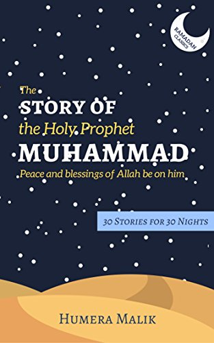 Download for free The Story of the Holy Prophet Muhammad: Ramadan Classics: 30 Stories for 30 Nights