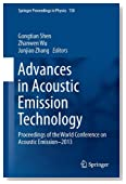 Advances in Acoustic Emission Technology: Proceedings of the World Conference on Acoustic Emission–2013 (Springer Proceedings in Physics)