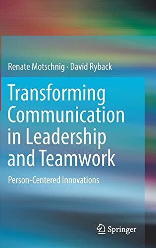 Transforming Communication in Leadership and Teamwork: Person-Centered Innovations (Carl Rogers Person To Person)