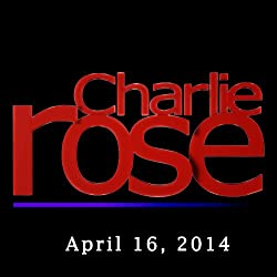 Charlie Rose: Saad Mohseni, Rick Levin, Katty Kay, and Claire Shipman, April 16, 2014