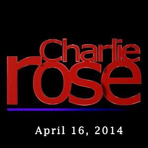 Charlie Rose: Saad Mohseni, Rick Levin, Katty Kay, and Claire Shipman, April 16, 2014 Radio/TV Program