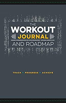The Workout Journal and Roadmap: Track. Progress. Achieve ...