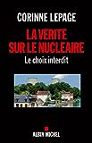 La Vérité sur le nucléaire : Le choix interdit