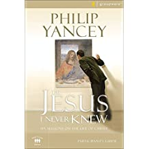 The Jesus I Never Knew Participant's Guide: Six Sessions on the Life of Christ (Groupware Small Group Edition)