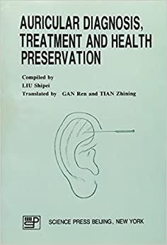 Book Auricular Diagnosis, Treatment and Health Preservation by Liu Shipei (1996-01-01)