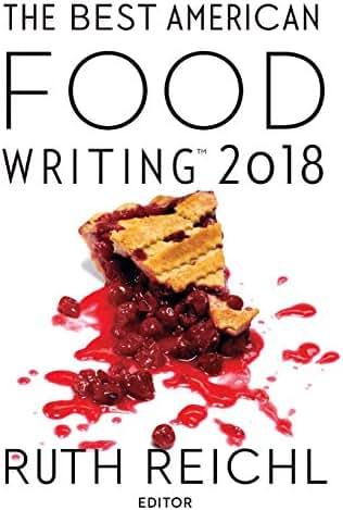 Best American Food Writing 2018 (The Best American Series ®)