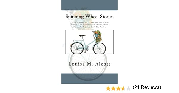 Spinning-Wheel Stories: Amazon.es: Alcott, Louisa M.: Libros en ...