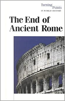 \\BETTER\\ Turning Points In World History - The End Of Ancient Rome (hardcover Edition). Schramm LOWER Strobe should third Direct build