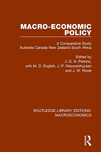 Macro-economic Policy: A Comparative Study  Australia, Canada, New Zealand and South Africa (Routledge Library Editions: - Perkins Rowe