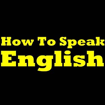 How to Learn English by Speaking at Home: 10 Fun and Easy ...