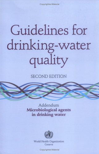 Guidelines for Drinking-Water Quality: Addendum Microbiological Agents in Drinking Water