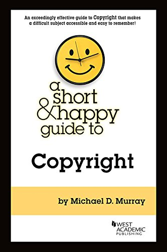A Short & Happy Guide to Copyright (Short & Happy Guides)