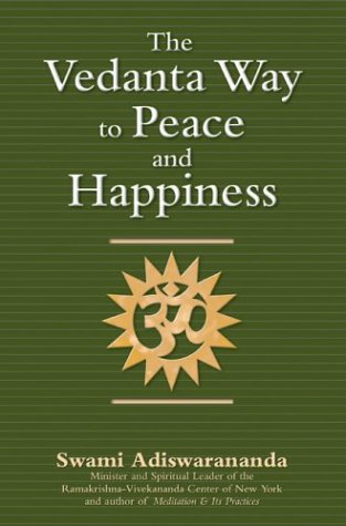 Read Online The Vedanta Way to Peace and Happiness pdf