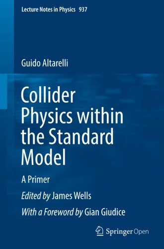 Collider Physics within the Standard Model: A Primer (Lecture Notes in Physics)