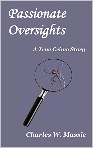 Passionate Oversights: A True Crime Story