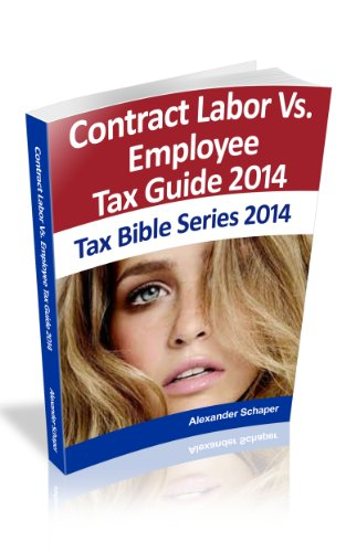 Rules for Contract Labor Vs. Employee 2014 (Tax Bible Series 2014)