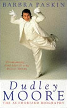 Dudley Moore: The Authorized Biography
